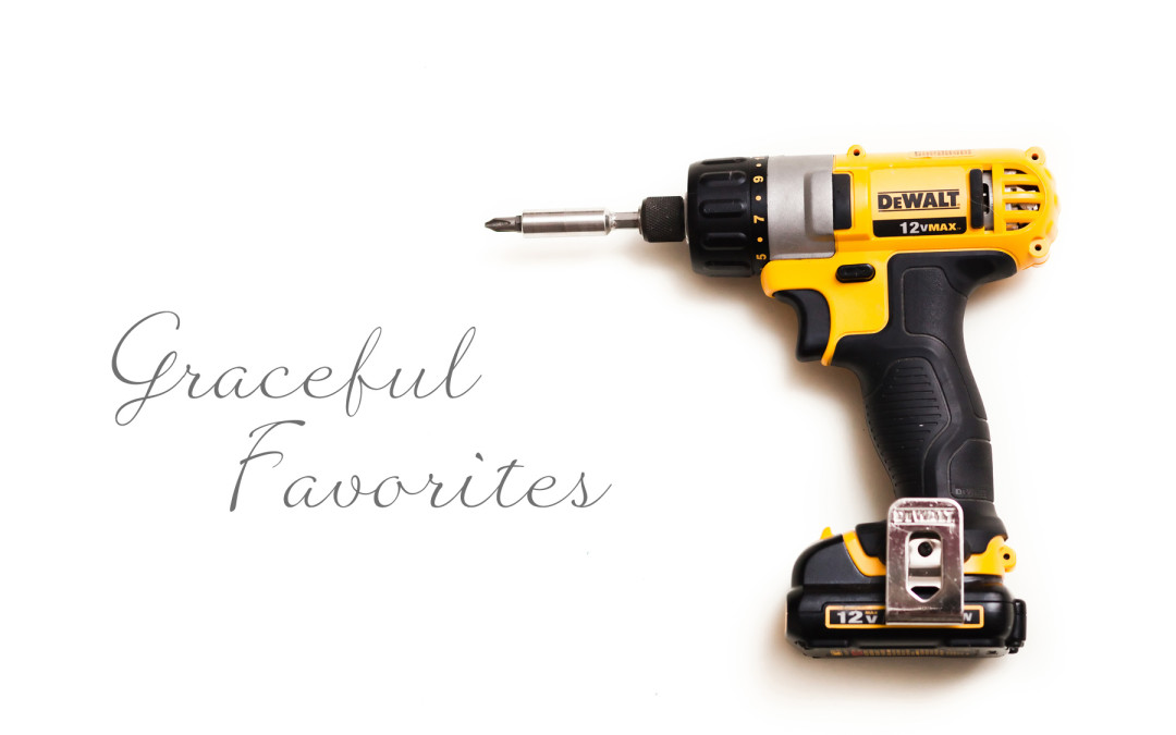 Graceful Favorites 2016 Week 4 – Dewalt 12-Volt Drill