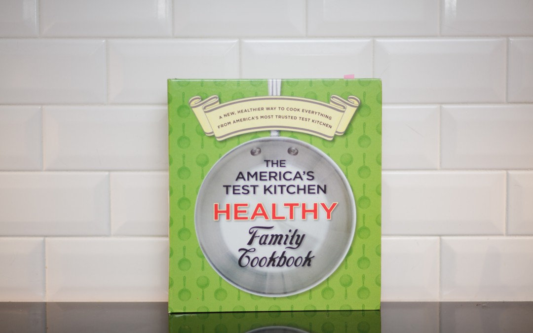 Graceful Favorites 2016 Week 13 – America's Test Kitchen Healthy Family Cookbook